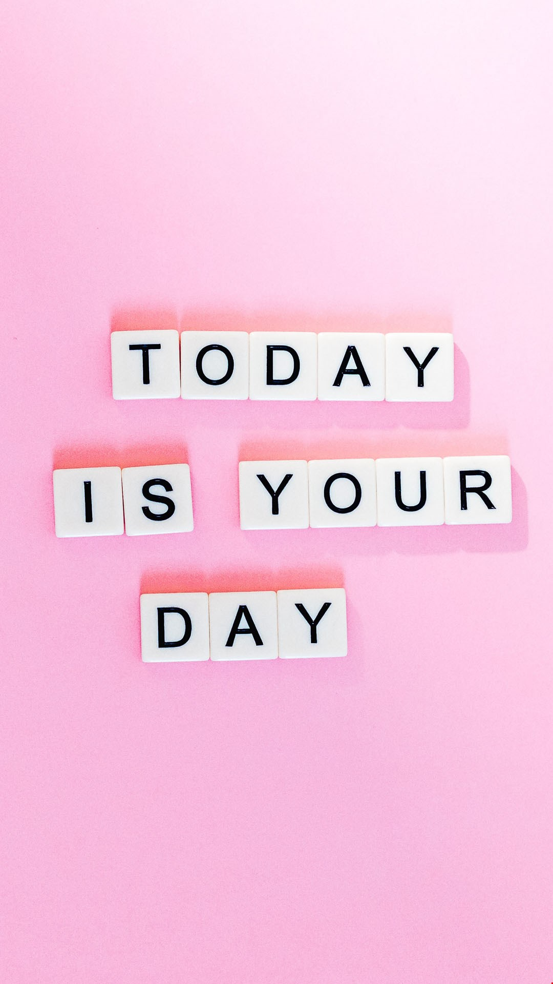Wallpaper today is your day